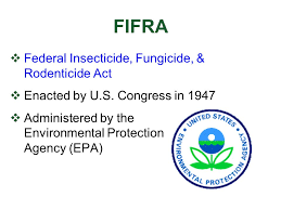 Federal Insecticide, Fungicide, & Rodenticide Act